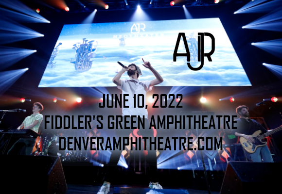 AJR at Fiddlers Green Amphitheatre